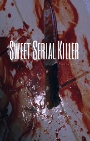 Sweet Serial Killer by larrryaf