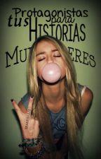 Protagonitas Para Tus Historias (Mujeres) by xBarbaraix