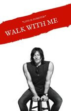 Walk with me✨Daryl Dixon [EDITANDO] by Thekingndqueen