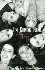 I'm Coming Home (Cimorelli Story) #Wattys 2016 by PerfectionMyName