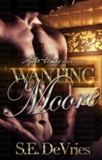Wanting Moore ( Aka, the arrangement ) by supernatural1
