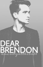 Dear Brendon • Brendon Urie by AnxietyAtTheBall