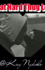 That Hard Thug Love by kaynykole