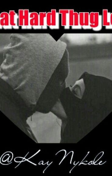 That Hard Thug Love