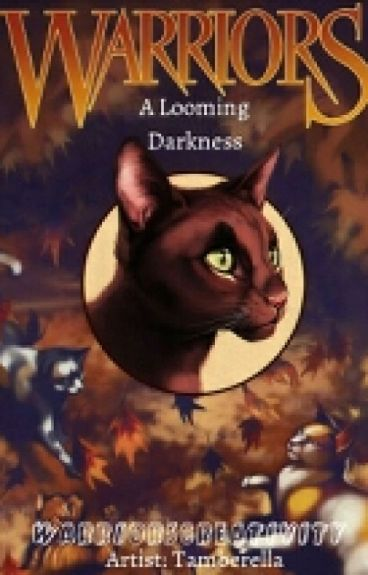 Warrior Cats: A Looming Darkness (Book 2) HIATUS