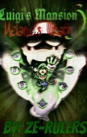 Luigi S Mansion 3 Melanie S Wrath Prologue Wattpad