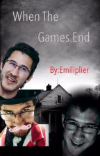 When The Games End (Markiplier x Reader) by Emiliplier