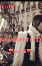 Amor sobre ruedas - jortini by baterijortini