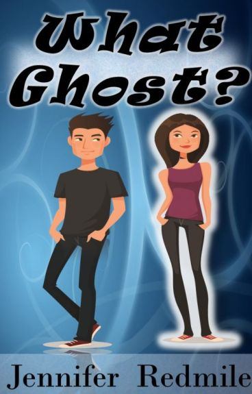 What Ghost? (Complete) by justjen61