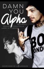 Damn You Alpha! (Larry A/B/O) by 1Dshipperfornutella