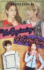 The Beginning of Everything [On-Going] by GoddessAeri