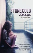 Stone Cold Love by ReigningPain