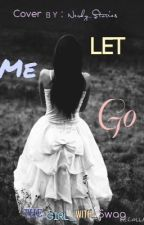 Let me go by The_girl_with_swag