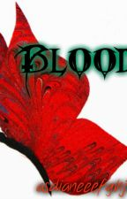 Blood [ On Going ] by asdfayeghjklmz