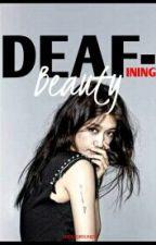 DEAFining Beauty( Book 2 of Ms Earphone Listens) by underground15