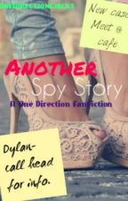 Another Spy Story (One Direction) by OneDirectionChicks