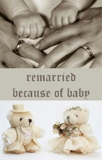 Remarried Because Of Baby