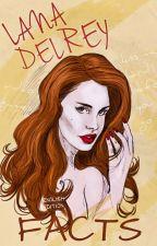 ♚ Lana Del Rey Facts ♚ ( English Version ) by radioactiveDirection
