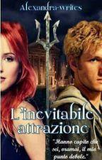 L'inevitabile attrazione by Alexandra-writes
