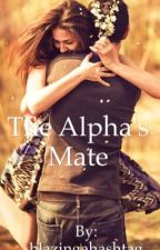 The Alpha's Mate by blazingahashtag
