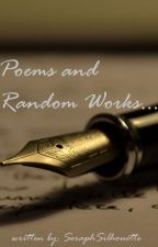 Poems and Random Works  by SeraphSilhouette