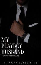 My Casanova Husband!!! (On-Going) by KyutieEgnatsirk