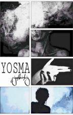 YOSMA by siyahbirkiz