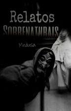 Relatos sobrenaturais by IMedusa