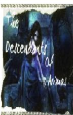 The Descendants Of Arimas (Compleate) by A_Hope93