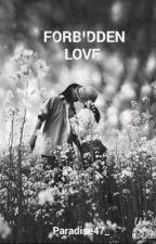 Forbidden love by Clarestadbr_