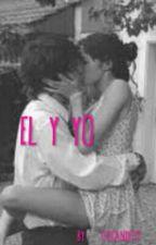 El y yo by _CandelaRivero_