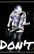 Don't  [Michael Clifford] by _69styles_