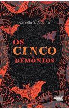 Os Cinco Demônios by CamilaSAguirre