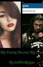 My enemy become my love  (WWE) by ImMrsReigns