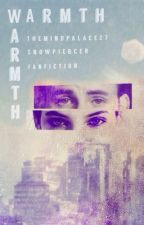 Warmth: A Snowpiercer Fanfiction by Themindpalace27