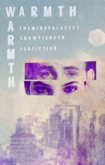 Warmth: A Snowpiercer Fanfiction