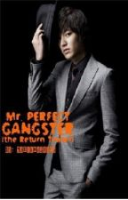 Mr. Perfect Gangster: The Return (Book 4) by MarianaLiang