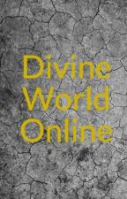 Divine World Online by CarlyleAusan