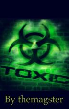 Toxic by themagster