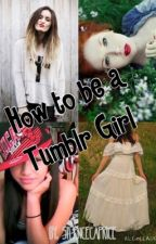 How To Be a Tumblr Girl by SilenceCaprice