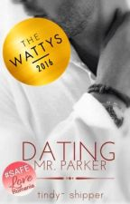 Dating Mr.Parker (#Wattys2016) by tindy-shipper