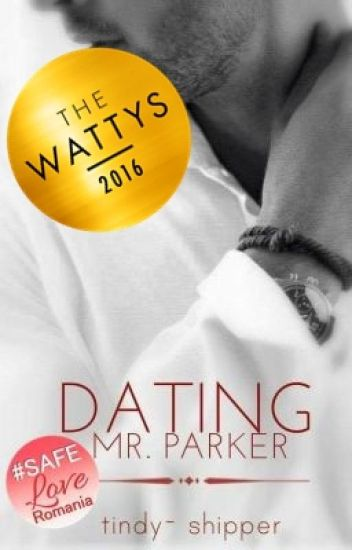 Dating Mr.Parker (#Wattys2016)