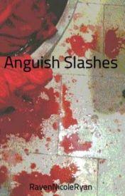 Anguish Slashes by RavenNicoleRyan
