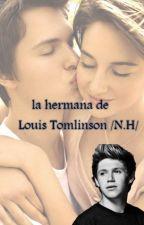 La Hermana de Louis Tomlinson ( niall y tu) by Nouis-ILove