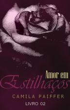 (ATÉ 01/08) Amor Em Estilhaços   by camisrose