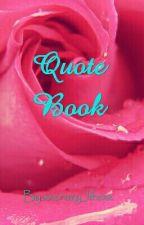 Quote book by xxcrazy_lifexx