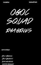 OGOC SQUAD IMAGINES by lostsadtrash