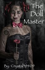 The Doll Master by crystal39409