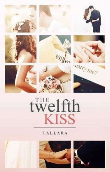 The 12th Kiss [completed]