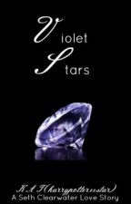 Violet Stars { A Seth Clearwater Love Story } by WAY2WRITE